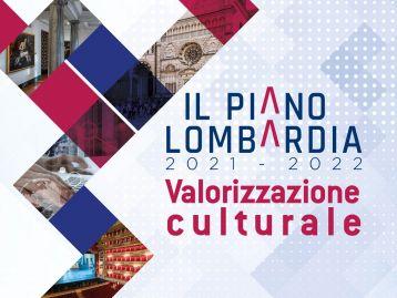 PIANO LOMBARDIA 2021-2022 – Bando per l'assegnazione di contributi per la valorizzazione del patrimonio pubblico lombardo a fini culturali: innovazione e sostenibilità